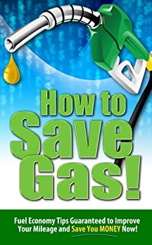 How To Save Gas by [Baechtel, John]