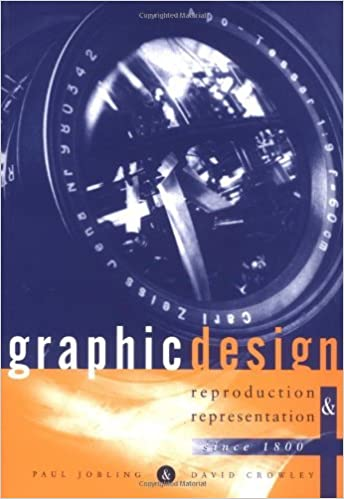 Book Graphic Design - Reproduction & Representation: A Critical Introduction - Reproduction and Representation Since 1800 (Studies in Design & Material Culture) by David Crowley (19-Dec-1996)