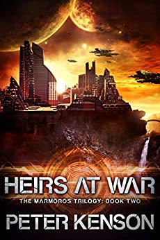 Heirs at War (The Marmoros Trilogy Book 2) by [Kenson, Peter]