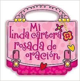 Mi linda cartera rosada de oración (Spanish Edition): Thomas Nelson: 9780529106575: Amazon.com: Books