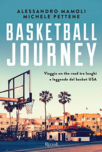 Basketball journey. Viaggio on the road tra luoghi e leggende del basket USA (Varia) por Alessandro Mamoli,Michele Pettene