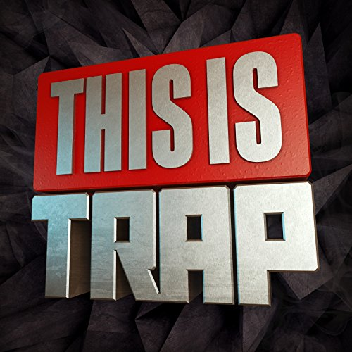 This Is...Trap [Explicit]