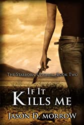 If It Kills Me (The Starborn Uprising Book 2)