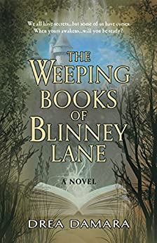 The Weeping Books Of Blinney Lane by [Damara, Drea]