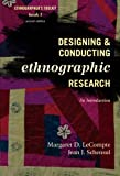 Designing and Conducting Ethnographic Research: An Introduction (Ethnographer's Toolkit, Second Edition), Margaret D. LeCompte, Jean J. Schensul, 0759118698