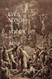 The Seven Sayings of the Saviour on the Cross by Arthur Walkington Pink (2011-08-10)