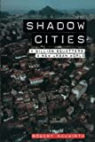 img - for Shadow Cities: A Billion Squatters, a New Urban World book / textbook / text book