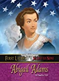 img - for Abigail Adams (First Ladies: Second to None) book / textbook / text book