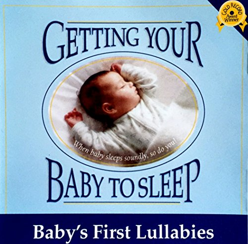 Getting Your Baby to Sleep - Baby's First Lullabies