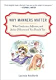 Why Manners Matter, Lucinda Holdforth, 0452295866