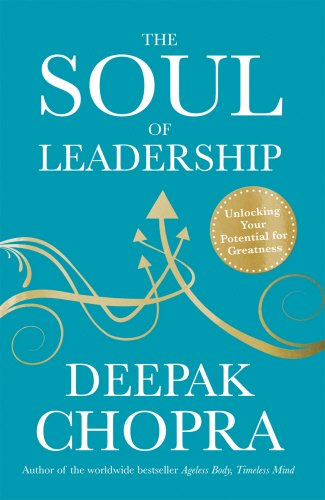 leadership profile of deepak chopra Download ebook pdf the soul of leadership: unlocking your potential for greatness - deepak chopra description: leadership is the most soul profile and the.