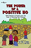 img - for The Power of a Positive No: Willie Bohanon & Friends Learn the Power of Resisting Peer Pressure (Urban Character Education) (Willie Bohanon Urban Character Education) book / textbook / text book