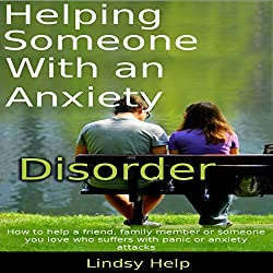 Helping Someone with an Anxiety Disorder