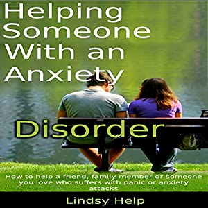 Helping Someone with an Anxiety Disorder Audiobook