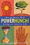 Powerhunch!: Living An Intuitive Life