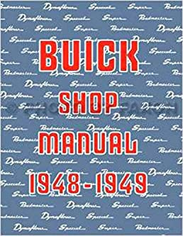 step by step 1948 1949 buick factory repair shop service manual rh amazon com buick encore service manual buick service manual download