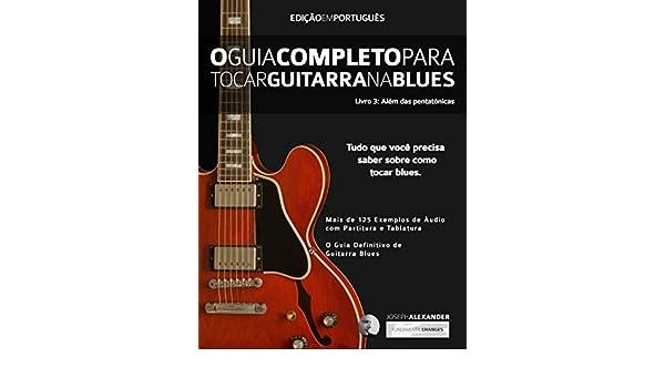 O Guia Completo para Tocar Blues na Guitarra: Livro Três - Além ...