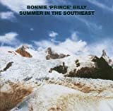 Summer in the Southeast by BONNIE PRINCE BILLY (2005-11-15)