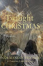 Twilight Christmas: A Carolina Coast Novella (Carolina Coast Stories Book 3)