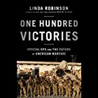 One Hundred Victories: Special Ops and the Future of American Warfare Hörbuch von Linda Robinson Gesprochen von: Kirsten Potter