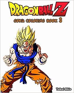 Dragonball Z Goku Coloring Book Vol 3 Coloring Book Yukai Akio