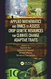 Book Cover for Applied Mathematics and Omics to Assess Crop Genetic Resources for Climate Change Adaptive Traits