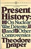 Present History, Theodore Draper, 0394723716