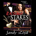 Raising the Stakes: What Happens in Vegas...Can Kill You: Book 2, DC Bad Boys | Sandy Loyd