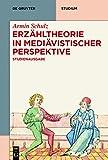 Erzähltheorie in Mediävistischer Perspektive : Studienausgabe, Schulz, Armin and Braun, Manuel, 3110400146