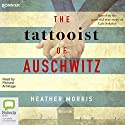 The Tattooist of Auschwitz Hörbuch von Heather Morris Gesprochen von: Richard Armitage