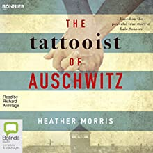 The Tattooist of Auschwitz Audiobook by Heather Morris Narrated by Richard Armitage