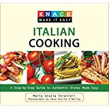 Knack Italian Cooking: A Step-by-Step Guide to Authentic Dishes Made Easy (Knack: Make It easy)