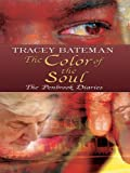 The Color of the Soul, Tracey Victoria Bateman, 1410413160