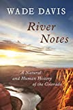 Search : River Notes: A Natural and Human History of the Colorado