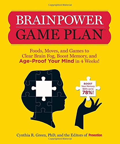 - Brainpower Game Plan: Sharpen Your Memory, Improve Your Concentration, and Age-Proof Your Mind in Just  4 Weeks
