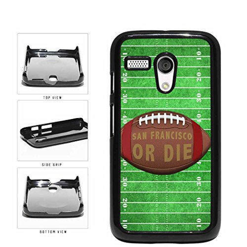 San Francisco or Die Football Field Plastic Phone Case Back Cover Moto G
