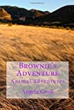 Brownie's Adventure, Angela Cook, 1475135742
