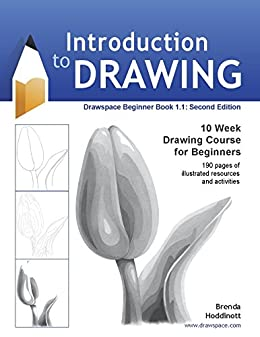 Introduction to Drawing (Second Edition): 10 Week Drawing Course for Beginners