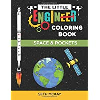 The Little Engineer Coloring Book: Space and Rockets: Fun and Educational Coloring Book for Preschool and Elementary…