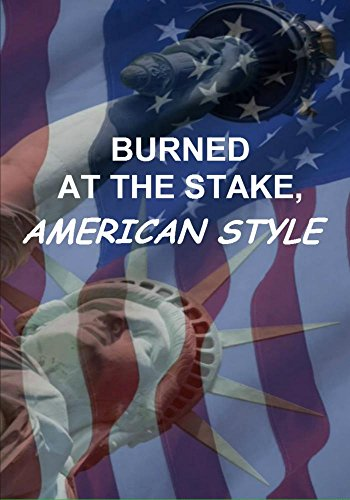 Burned At The Stake, American ()