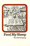 img - for Feed My Sheep: A Scriptural View of the Christian's Responsibility to the World Around Him book / textbook / text book