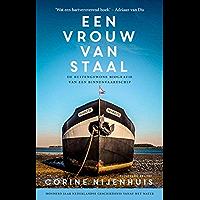 Een vrouw van staal: de buitengewone biografie van een binnenvaartschip