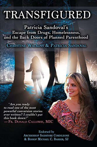 Transfigured: Patricia Sandoval's Escape from Drugs, Homelessness, and the Back Doors of Planned Parenthood ()
