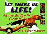 Let There Be Life!, Christopher W. Baker, 0802784720