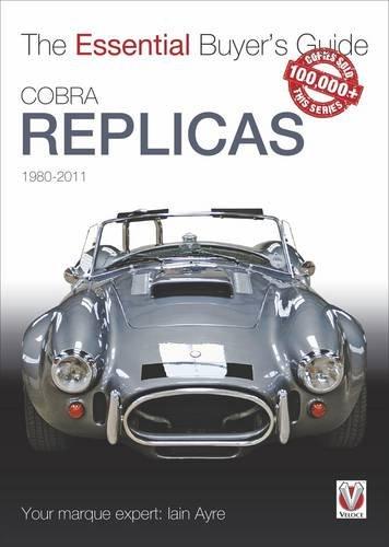 Cobra Replicas 1980-2011 (The Essential Buyer's Guide)