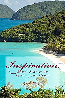 Inspiration (in Colour): Short Stories to Touch your Heart by [Waugh, Geoff]