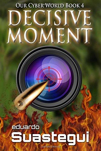 Amazon Decisive Moment Our Cyber World Volume 4 9781515262060 Eduardo Suastegui Books