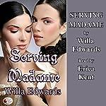 Serving Madame | Willa Edwards