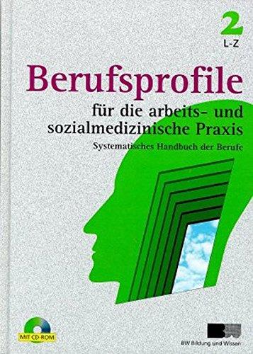 Berufsprofile für die arbeits- und sozialmedizinische Praxis: Das systematische Handbuch der Berufe