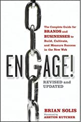 Engage!: The Complete Guide for Brands and Businesses to Build, Cultivate, and Measure Success in the New Web Paperback